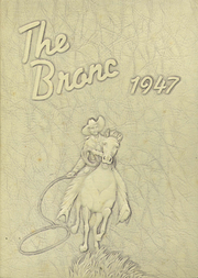 1947 Edition, Belle Fourche High School - Bronc Yearbook (Belle Fourche, SD)