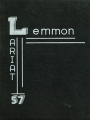 1957 Edition, Lemmon High School - Lariat Yearbook (Lemmon, SD)
