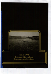 Page 3, 1973 Edition, Lemmon High School - Lariat Yearbook (Lemmon, SD) online yearbook collection