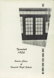 Page 5, 1956 Edition, Ipswich High School - Ipsodak Yearbook (Ipswich, SD) online yearbook collection