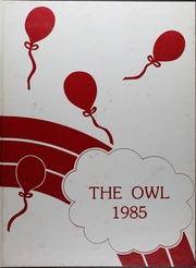 1985 Edition, Ooltewah High School - Owl Yearbook (Ooltewah, TN)