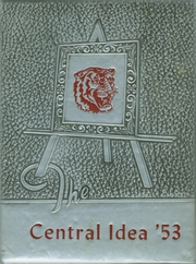 1953 Edition, Central High School - Central Idea Yearbook (Savannah, TN)