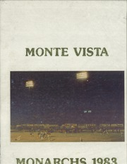 Page 1, 1983 Edition, Monte Vista High School - Monarchs Yearbook (Spring Valley, CA) online yearbook collection