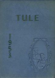 1953 Edition, Tranquillity High School - Tule Yearbook (Tranquillity, CA)
