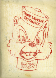 1957 Edition, Tahoe Truckee High School - Chipmunk Yearbook (Truckee, CA)