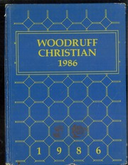 1986 Edition, Woodruff Christian School - Yearbook (Bellflower, CA)