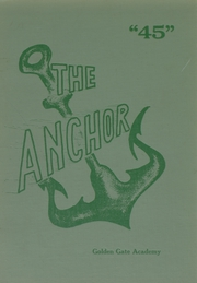 1945 Edition, Golden Gate Academy - Anchor Yearbook (Oakland, CA)