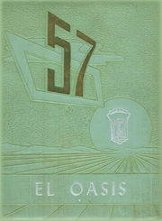 1957 Edition, Twentynine Palms High School - El Oasis Yearbook (Twentynine Palms, CA)