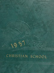 1957 Edition, Inglewood Christian School - Yearbook (Inglewood, CA)