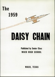 Page 7, 1959 Edition, Waco High School - Daisy Chain Yearbook (Waco, TX) online yearbook collection