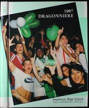 1987 Edition, Southwest High School - Dragonniere Yearbook (San Antonio, TX)
