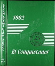 1982 Edition, Bryan Adams High School - El Conquistador Yearbook (Dallas, TX)