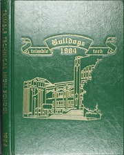Page 1, 1984 Edition, Trimble Technical High School - Bulldog Yearbook (Fort Worth, TX) online yearbook collection