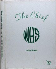 1977 Edition, Waxahachie High School - Chief Yearbook (Waxahachie, TX)