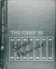 1985 Edition, Waxahachie High School - Chief Yearbook (Waxahachie, TX)
