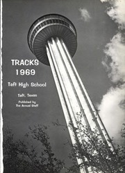 Page 5, 1969 Edition, Taft High School - Tracks Yearbook (Taft, TX) online yearbook collection