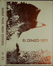1979 Edition, Eagle Pass High School - El Cenizo Yearbook (Eagle Pass, TX)