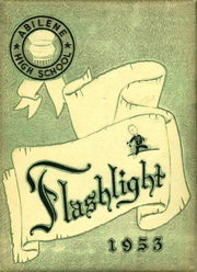 1953 Edition, Abilene High School - Flashlight Yearbook (Abilene, TX)