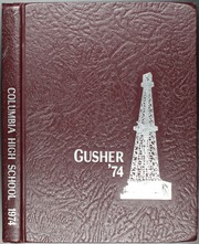 1974 Edition, Columbia High School - Gusher Yearbook (West Columbia, TX)