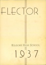 Page 7, 1937 Edition, Kilgore High School - Reflector Yearbook (Kilgore, TX) online yearbook collection