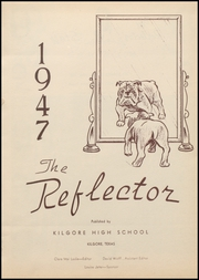Page 7, 1947 Edition, Kilgore High School - Reflector Yearbook (Kilgore, TX) online yearbook collection