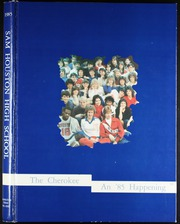 1985 Edition, Sam Houston High School - Cherokee Yearbook (Arlington, TX)