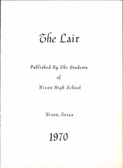 Page 5, 1970 Edition, Nixon High School - Lair Yearbook (Nixon, TX) online yearbook collection
