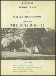Page 5, 1957 Edition, Waller High School - Bulldog Yearbook (Waller, TX) online yearbook collection