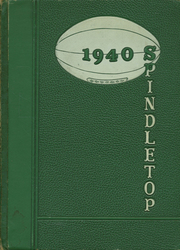 1940 Edition, South Park High School - Spindletop Yearbook (Beaumont, TX)