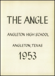 Page 7, 1953 Edition, Angleton High School - Angle Yearbook (Angleton, TX) online yearbook collection