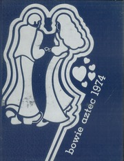 Page 1, 1974 Edition, Bowie High School - Aztec Yearbook (El Paso, TX) online yearbook collection