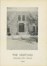 Page 5, 1946 Edition, Denver City High School - Mustang Yearbook (Denver City, TX) online yearbook collection