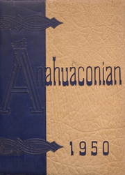 Anahuac High School - Anahuaconian Yearbook (Anahuac, TX) online yearbook collection, 1950 Edition, Page 1