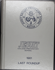 Page 1, 1981 Edition, Jesuit High School - Last Roundup Yearbook (Dallas, TX) online yearbook collection