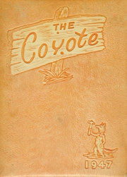 1947 Edition, Adams High School - Coyote Yearbook (Alice, TX)