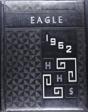 Page 1, 1962 Edition, Holliday High School - Eagle Yearbook (Holliday, TX) online yearbook collection