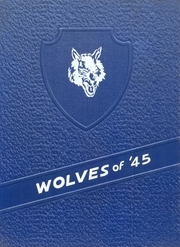 1945 Edition, Wolfe City High School - Wolf Yearbook (Wolfe City, TX)