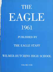 Page 5, 1961 Edition, Wilmer Hutchins High School - Eagle Yearbook (Hutchins, TX) online yearbook collection