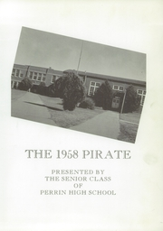 Page 5, 1958 Edition, Perrin High School - Pirate Yearbook (Perrin, TX) online yearbook collection