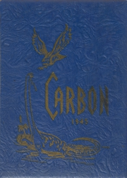 1945 Edition, Carbon High School - Carbon Yearbook (Price, UT)