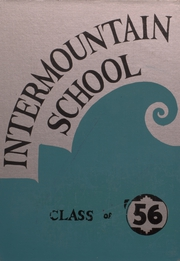 1956 Edition, Intermountain Indian High School - Yearbook (Brigham City, UT)
