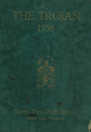 Page 1, 1956 Edition, North Troy High School - Trojan Yearbook (North Troy, VT) online yearbook collection