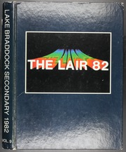 1982 Edition, Lake Braddock Secondary School - Lair Yearbook (Burke, VA)