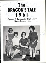 Page 7, 1961 Edition, Rusk Junior High School - Dragons Tale Yearbook (Nacogdoches, TX) online yearbook collection