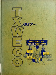 Texas Wesleyan University - Txweco Yearbook (Fort Worth, TX) online yearbook collection, 1957 Edition, Page 1