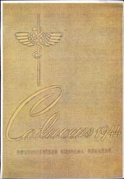 1944 Edition, Southwestern Medical College - Caduceus Yearbook (Houston, TX)