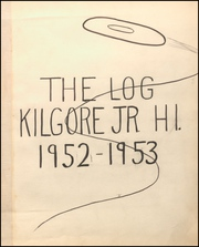 Page 9, 1953 Edition, Kilgore Junior High School - Log Yearbook (Kilgore, TX) online yearbook collection