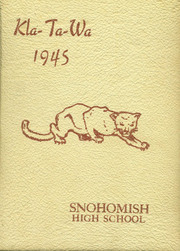 Page 1, 1945 Edition, Snohomish High School - Kla Ta Wa Yearbook (Snohomish, WA) online yearbook collection