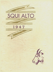 Page 1, 1947 Edition, Pateros High School - Squi Alto Yearbook (Pateros, WA) online yearbook collection
