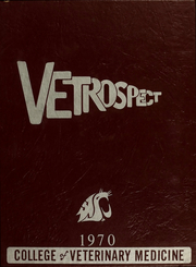 1970 Edition, Washington State University College of Veterinary Medicine - Vetrospect Yearbook (Pullman, WA)